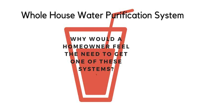 The Whole House Water Purification System